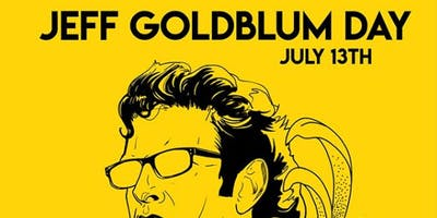 Jeff Goldblum Day!