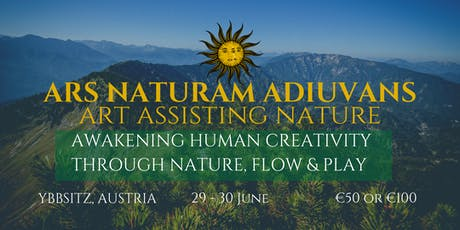 Ars Naturam Adiuvans - art assisiting nature - awakening human creativity Tickets