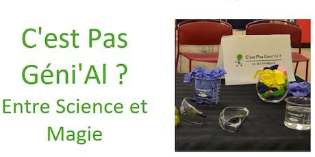 C'est Pas Géni'Al ? Entre Science et Magie French Science & Magic Show tickets