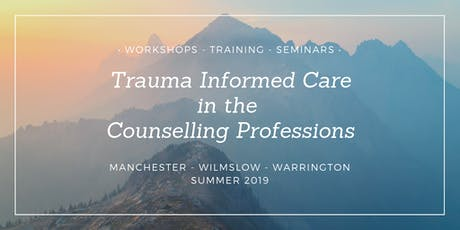 Trauma Informed Care : Wilmslow workshop tickets