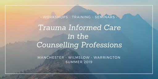 Trauma Informed Care : Wilmslow workshop