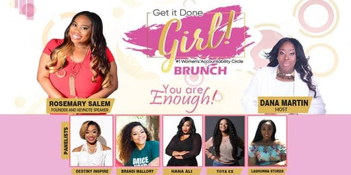 You are ENOUGH! Get it Done Girl! BRUNCH