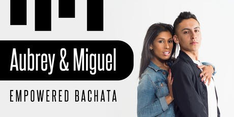 Empowered Bachata With Aubrey & Miguel tickets