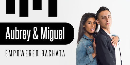 Empowered Bachata With Aubrey & Miguel