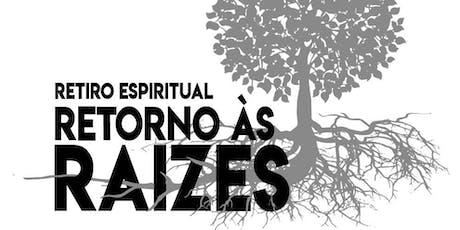 Retiro Espiritual Retorno às Raízes ingressos