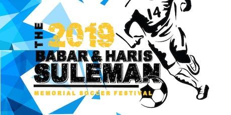 2019 Babar & Haris Suleman Memorial Soccer Festival! tickets