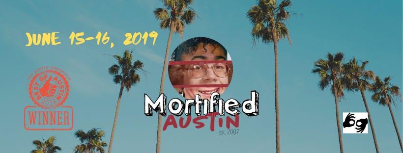 MORTIFIED AUSTIN - June 15-16 *ALL SHOWS ASL INTERPRETED*