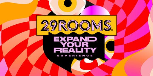 29Rooms Washington DC - October 25,2019