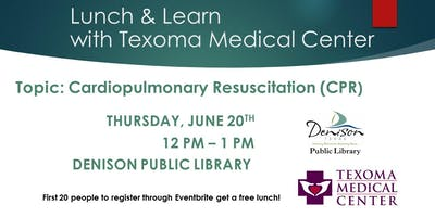 Lunch & Learn with Texoma Medical Center - CPR