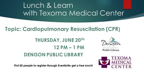 Lunch & Learn with Texoma Medical Center - CPR tickets