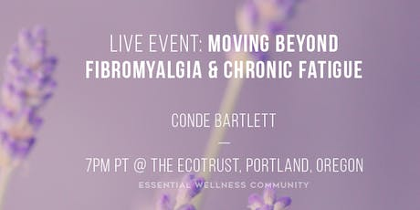 Moving Beyond Fibromyalgia and Chronic Fatigue  tickets