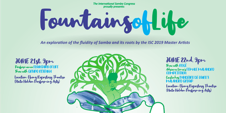 FOUNTAINS OF LIFE: AN EXPLORATION OF THE FLUIDITY OF SAMBA AND ITS ROOTS tickets