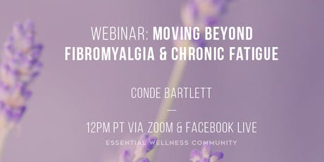 Moving Beyond Fibromyalgia and Chronic Fatigue Webinar tickets