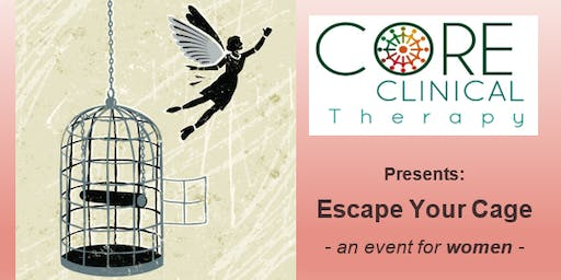 Escape Your Cage - an event for women