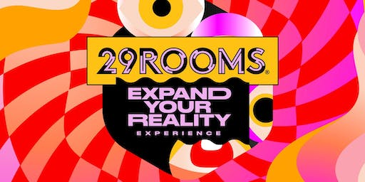 29Rooms Dallas - August 14,2019