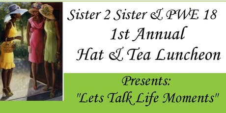 Sister 2 Sister  & Phenomenal Women of Electa18 Hat & Tea Luncheon  tickets