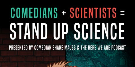 Stand Up Science presented by Shane Mauss and the Here We Are Podcast @ recordBar tickets
