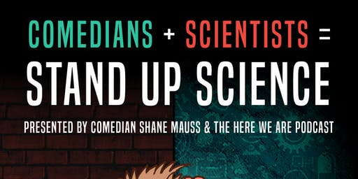 Stand Up Science presented by Shane Mauss and the Here We Are Podcast @ recordBar