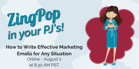 ZingPop in Your PJs: How to Write Effective Marketing Emails for Any Situation tickets