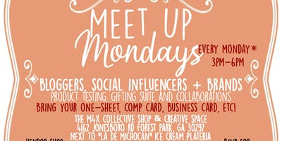Meet Up Mondays | Bloggers, Influencers & Brands Mixer + Vendor Shop