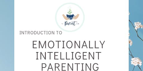 Introduction to emotionally Intelligent Parenting tickets