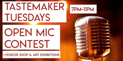 Tastemaker Tuesdays | Open Mic, Vendor Shop + Art Exhibition