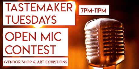 Tastemaker Tuesdays | Open Mic, Vendor Shop + Art Exhibition tickets