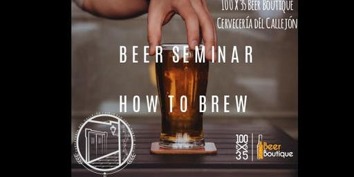 BEER SEMINAR HOW TO BREW