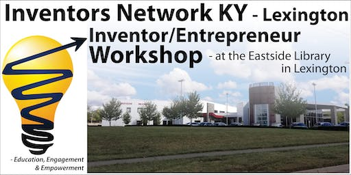 August: Inventor / Entrepreneur Workshop in Lexington