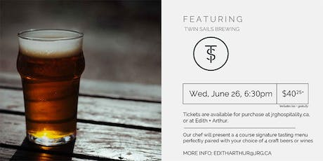 4 Course Twin Sails Brewing Pairing Dinner at Edith + Arthur tickets