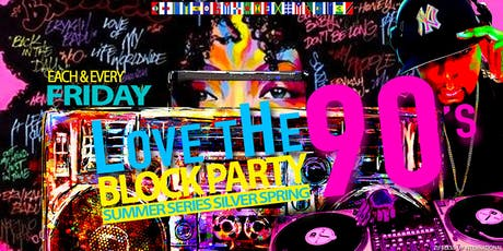 Love The 90's Block Party (Summer Series) tickets