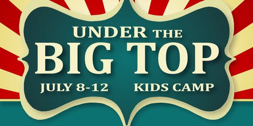 Under the Big Top: VBS Kids Camp