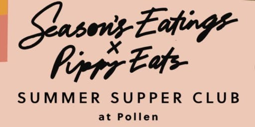 Seasons Eatings x Pippy Eats Summer Supper Club