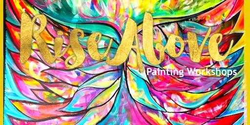 Creating Abundance - Rise Above Painting Workshop
