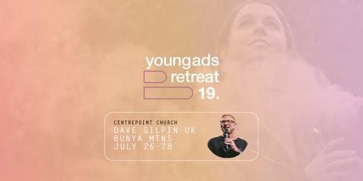 Centrepoint Young Adults Retreat 19 - with Dave Gilpin