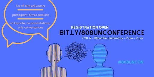 808 Unconference for Educators