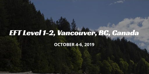 EFT Level 1-2, Vancouver, BC, Canada, Oct. 4-6, 2019