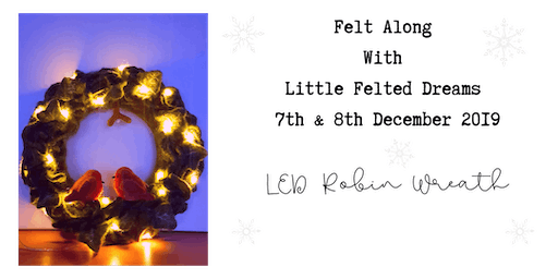 Needle Felting: Felt-Along With Little Felted Dreams: LED Robin Wreath