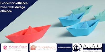 Leadership Efficace - l'arte segreta per il successo. Impara a Delegare!