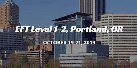 EFT Level 1-2, Portland, OR, Oct 19-21, 2019 tickets