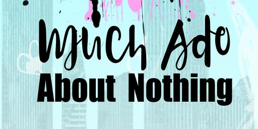 "Chalice Productions & The Boaty Theatre Company ""Much Do About Nothing"""