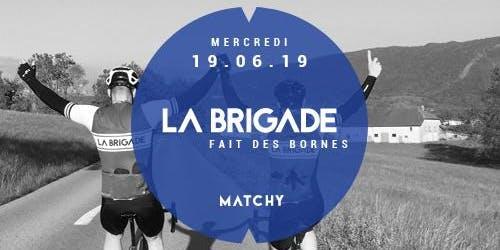 La Brigade fait des bornes - 19.06