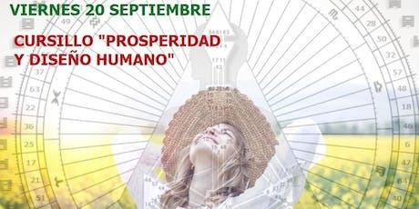 """CURSILLO """"PROSPERIDAD Y DISEÑO HUMANO"""" entradas"""
