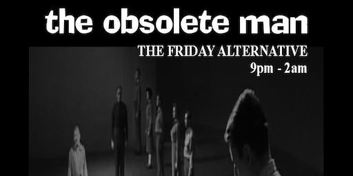 The Obsolete Man - the alternative night