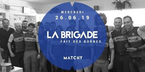 La Brigade fait des bornes - 26.06
