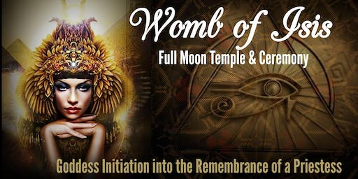 Womb of Isis - Full Moon Temple & Ceremony