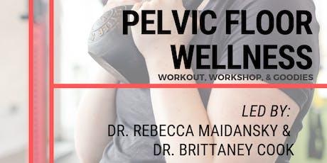 Pelvic Floor Wellness: Workshop, Workout, & Goodies tickets
