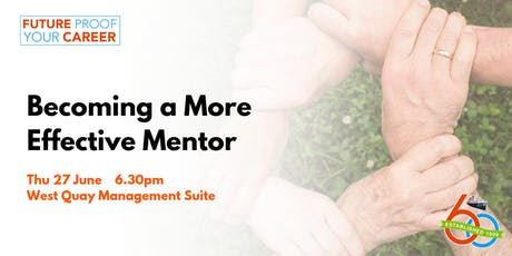 Becoming a More Effective Mentor [Future Proof Your Career] tickets
