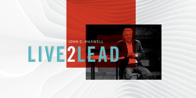 Live2Lead Houston 2019 Live Simulcast w/ John C Maxwell and friends
