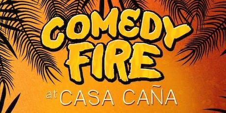 Comedy Fire at Casa Cana tickets